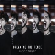 album NIENTE RIMANE - Breaking The Fence