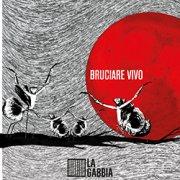 album Bruciare Vivo Ep - La Gabbia