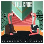 album Flamingo Business - The Blue Giants