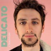 album Delicato - I traditori