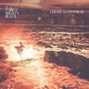 album Chemical / Physical - A Forest Mighty Black