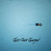 album Chris Clare Charged - Chris Clare Charged