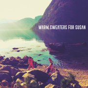 WARM SWEATERS FOR SUSAN EP