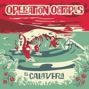album El Calavera - Operation Octopus