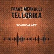 album Scaricalapp - Franz Merkalli & Tellurika