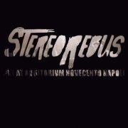 StereoRebus - Live at Auditorium Novecento Napoli