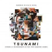 Tsunami (forse vi ricorderete di noi per canzoni come)