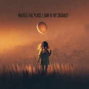 Where's The Place I Saw In My Dreams?