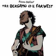 Tra Bergamo ed il Far West