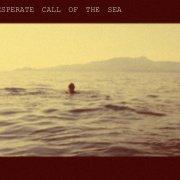 the desperate call of the sea