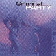 Criminal Party