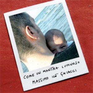 album Come mantra luminoso - Massimo Ice Ghiacci