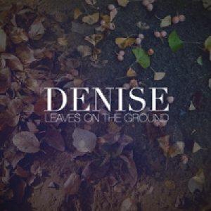 album Leaves on the ground (inedito) - Denise