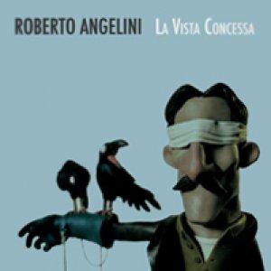album La vista concessa - Roberto Angelini