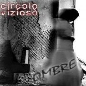 album Ombre - Circolo Vizioso