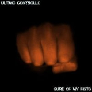 album Sure of my fists - Ultimo Controllo