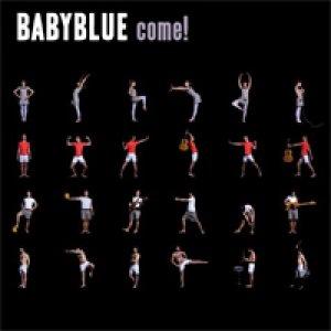 album Come! - Baby Blue