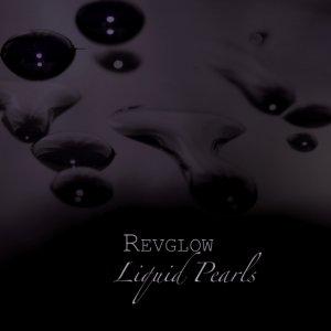 album Liquid Pearls - revglow