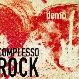 album Rock on the road - DEMO 2007 - COMPLESSO ROCK