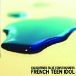 album Enlightened False Consciousness - French Teen Idol
