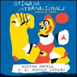 album Nostra patria è il mondo intero - Brigada Internazionale e Daniele Sepe