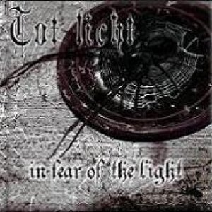 album In Fear of the Light - Tot Licht