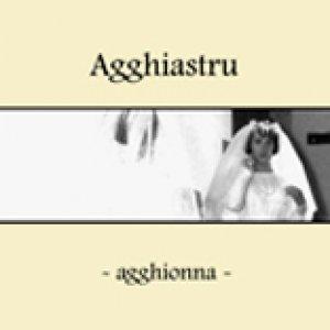 album Agghionna (Ep 2008) - Agghiastru
