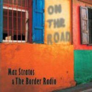 album On The Road - Max Stratos & the Border Radio