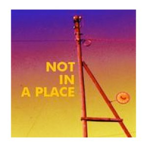 album Not in a place - Not in a place