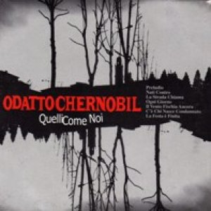 album Quelli come noi - Odatto Chernobil - sign for OXYGENATE PRODUCTION -