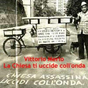 album La Chiesa ti uccide coll'onda (singolo) - Vittorio Merlo