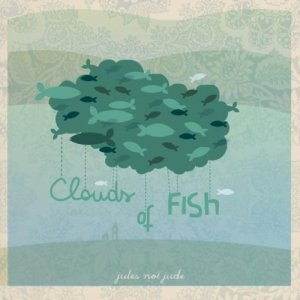 album Clouds of Fish - Jules not Jude