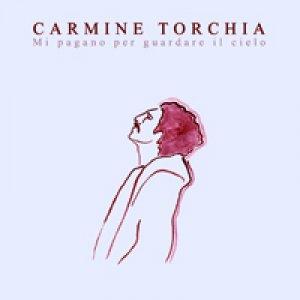 album Mi pagano per guardare il cielo - Carmine Torchia