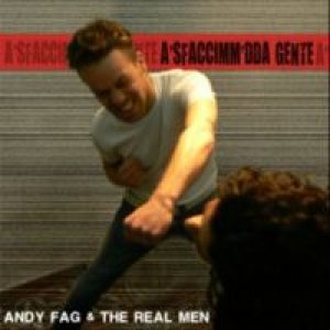 album 'a sfaccimm' da' gente - Andy fag & the real men