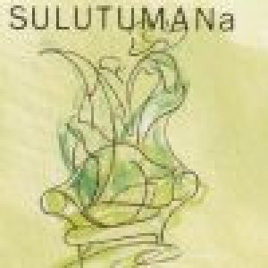 album Sulutumana (cd single) - Sulutumana