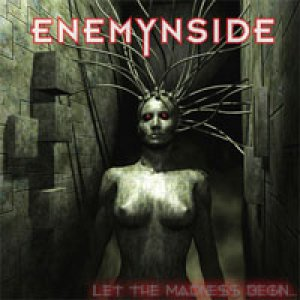 album Let The Madness Begin - ENEMYNSIDE