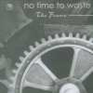 album The frame - No Time To Waste