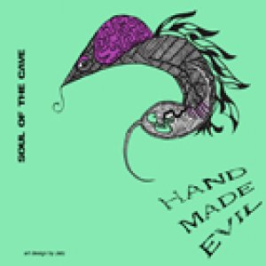 album Hand Made Evil  EP - SOUL OF THE CAVE