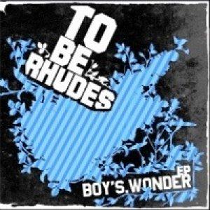 album Boy's Wonder Ep - TO BE RHUDES