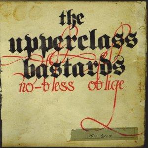 album no-bless oblige - Upper Class Bastards