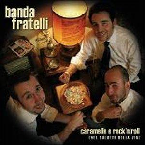 album Caramelle e Rock'n'roll (nel salotto della zia) - Banda Fratelli