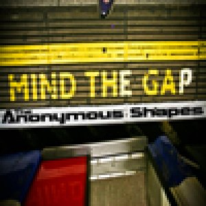 album Mind The Gap - Anonymous Shapes