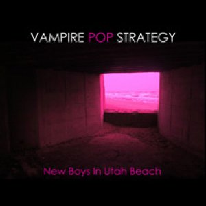 album New Boys In Utah Beach - Vampire Pop Strategy
