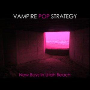 album New Boys In Utah Beach - Vampire Pop Strategy