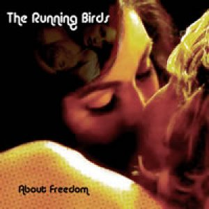 album ABOUT FREEDOM - the running birds