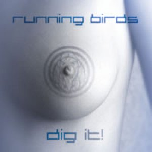 album Dig It! - the running birds
