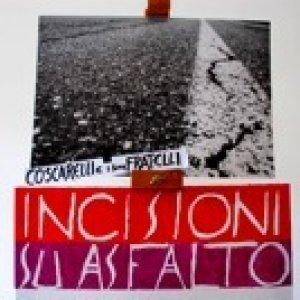 album Incisioni su asfalto - Coscarelli e i suoi fratelli