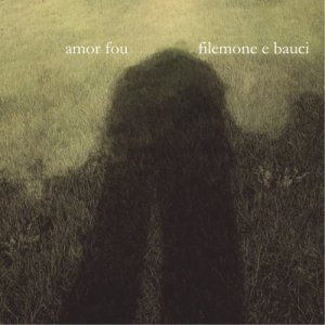 album Filemone e Bauci - Amor Fou