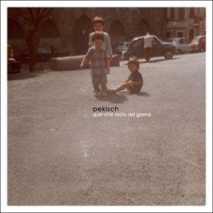 album Quel che resta del giorno - Pekisch