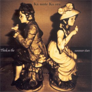 album Thicks as the summers stars - Ka Mate Ka Ora